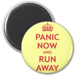 Panic Now and Run Away Refrigerator Magnets