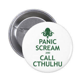 Panic Scream and Call Cthulhu 2 Inch Round Button