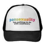 """""""Pansexuality has nothing to do with cookware"""" cap Trucker Hat"""