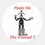 ¡Pantalones en la tierra!! Pegatina Redonda