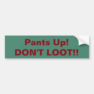 ¡Pantalones para arriba! ¡No saquee! bumpersticker Pegatina Para Coche