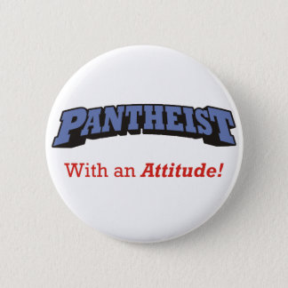 Pantheist / Attitude Pinback Button