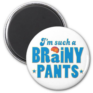 Pants Brainy, Such A 2 Inch Round Magnet
