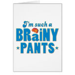 Pants Brainy, Such A Card