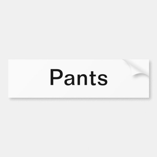 Pants Drawer Label/ Bumper Sticker