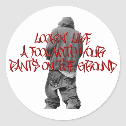 Pants on the Ground Classic Round Sticker