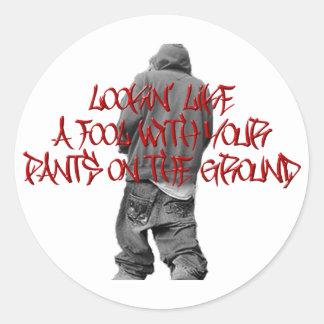 Pants on the Ground Round Sticker