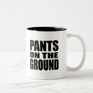 PANTS ON THE GROUND Two-Tone COFFEE MUG