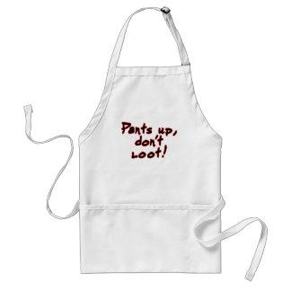 Pants up, don't loot! adult apron