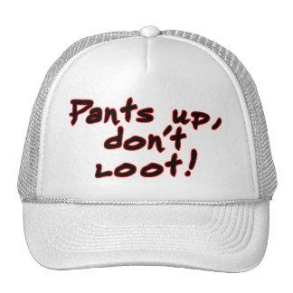 Pants up, don't loot! trucker hat