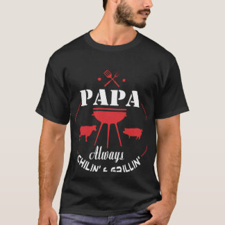 Papa always chilin's & grillin' Hot T-shirt