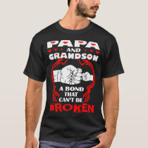 Papa And Grandson Bond That Cant Be Broken T-Shirt