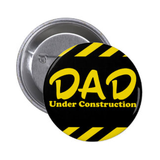 Papá bajo construcción pin redondo de 2 pulgadas