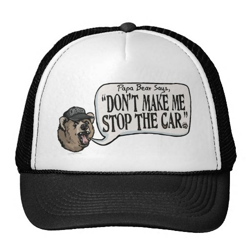 Papa Bear Stop the Car Father's Day Gear Trucker Hat