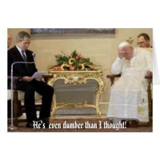 ¡papa-Bush, él es incluso más mudo que pensamiento Tarjeta De Felicitación