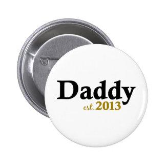 Papá clásico Est 2013 Pin Redondo 5 Cm
