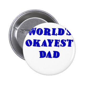 Papá de Okayest de los mundos Pin