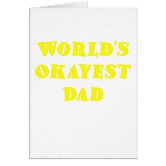 Papá de Okayest de los mundos Tarjeta De Felicitación