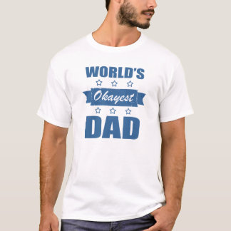Papá de Okayest del mundo Playera
