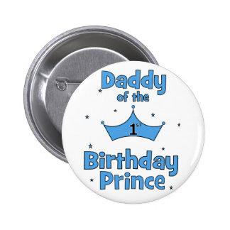¡Papá del 1r príncipe del cumpleaños! Pin Redondo De 2 Pulgadas