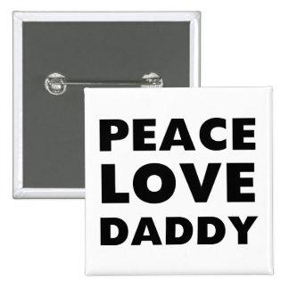 Papá del amor de la paz pin cuadrada 5 cm