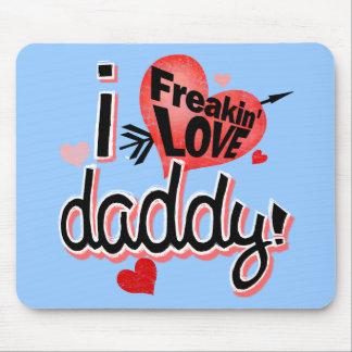 ¡Papá del amor del freakin I! Tapetes De Raton