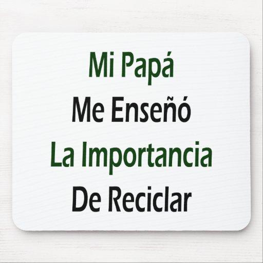 Papá del MI yo Enseno La Importancia De Reciclar Tapetes De Raton