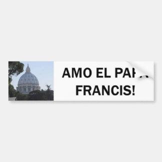 ¡PAPÁ FRANCISCO DEL EL DEL AMO! PEGATINA PARA AUTO