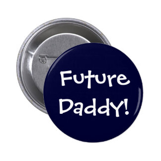 ¡Papá futuro! Pin Redondo De 2 Pulgadas