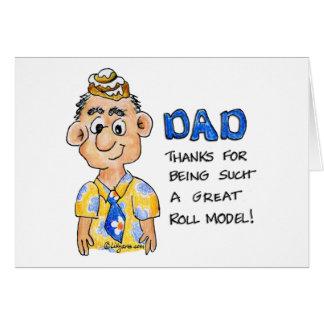 ¡Papá gracias por ser un tan gran modelo del roll Tarjeton