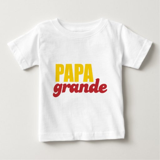 Papa Grande - Big Daddy Baby T-Shirt