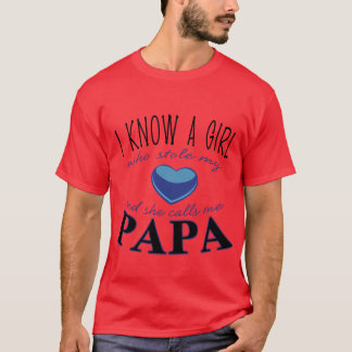 Papa I know a girl stolening my heart Hot T-shirt