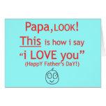 PaPa I love you! Greeting Card