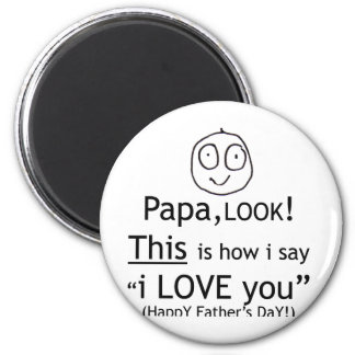 PaPa I love you! Magnet