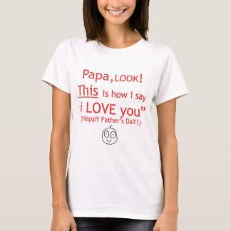 PaPa I love you! T-Shirt