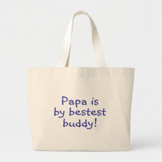 Papa Is My Bestest Buddy Large Tote Bag