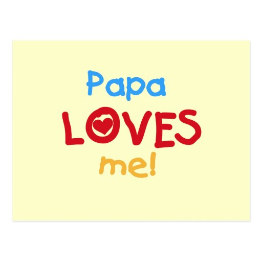 Papa Loves Me T-shirts and Gifts Postcard