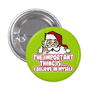 Papá Noel cree en sí mismo Pin Redondo De 1 Pulgada
