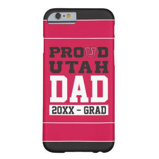 Papá orgulloso de Utah - año del graduado Funda De iPhone 6 Barely There