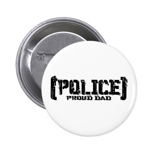 Papá orgulloso - POLICÍA hecha andrajos Pin