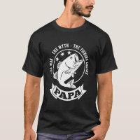 Papa The Fishing Legend T-Shirt