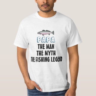 Papa the man the myth the fishing legend T-Shirt