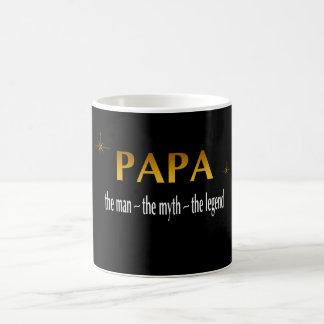 Papa - The Man The Myth The Legend! Coffee Mug