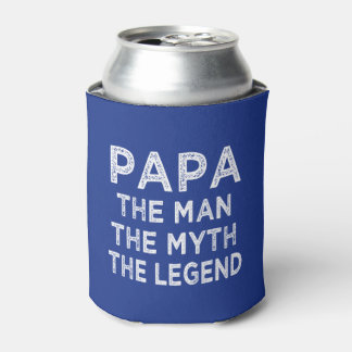 Papa the Man the Myth the Legend funny can cooler