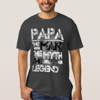 Papa The Man The Myth The Legend Grunge Tee Shirt