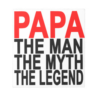 papa the myth the man the legend notepad