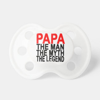 papa the myth the man the legend pacifier