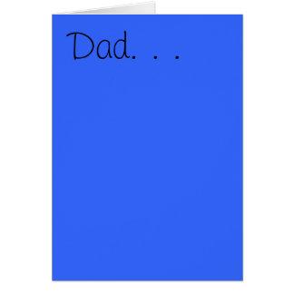 Papá, usted estaba allí a través de cambios de ace felicitación