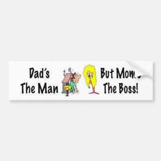 ¡Papás el hombre pero mamáes Boss! Pegatina para e Pegatina Para Auto