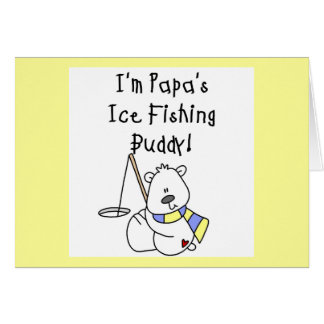 Papa's Ice Fishing Buddy Tshirts and Gifts Greeting Cards